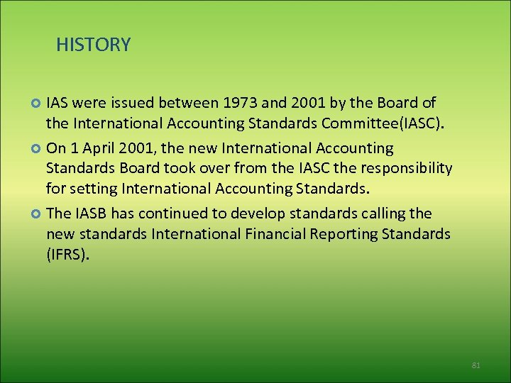 HISTORY IAS were issued between 1973 and 2001 by the Board of the International