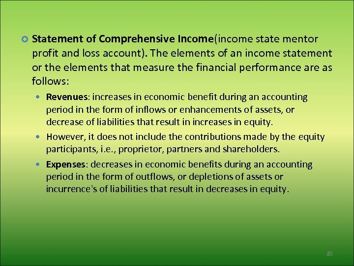Statement of Comprehensive Income(income state mentor profit and loss account). The elements of
