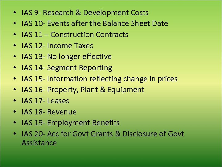 • • • IAS 9 - Research & Development Costs IAS 10 -