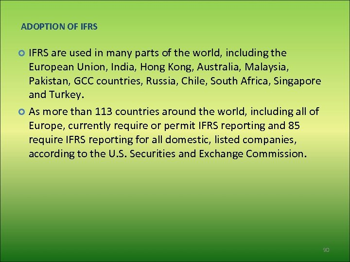 ADOPTION OF IFRS are used in many parts of the world, including the European