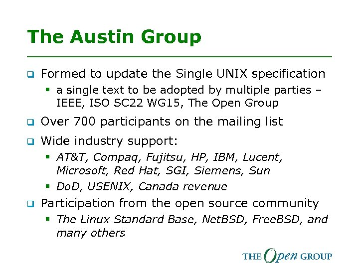 The Austin Group q Formed to update the Single UNIX specification § a single