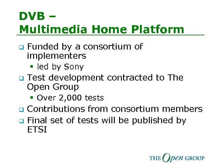 DVB – Multimedia Home Platform q Funded by a consortium of implementers § led