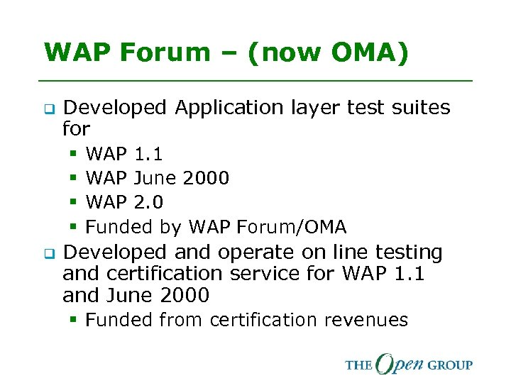 WAP Forum – (now OMA) q Developed Application layer test suites for § §