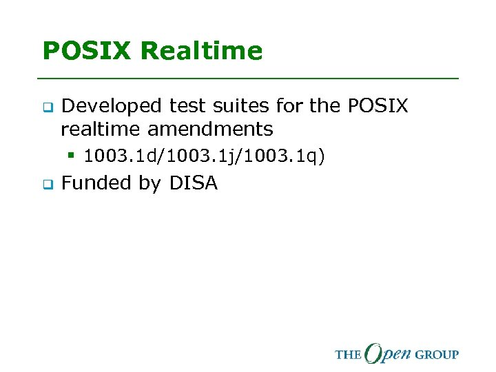 POSIX Realtime q Developed test suites for the POSIX realtime amendments § 1003. 1