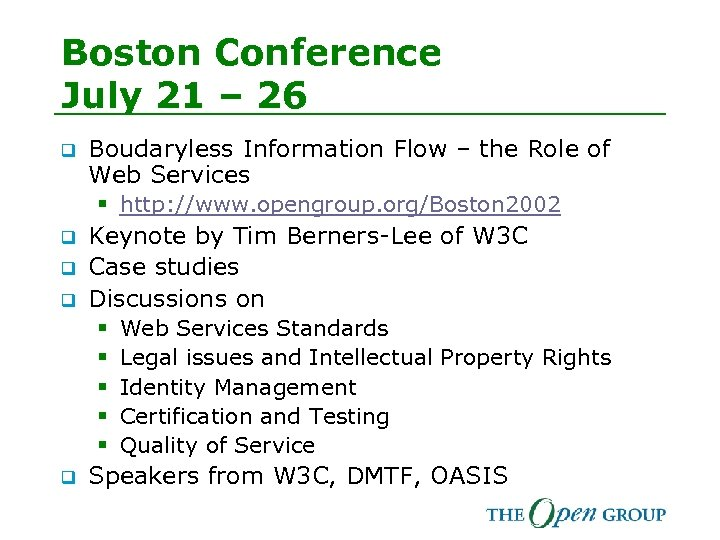 Boston Conference July 21 – 26 q Boudaryless Information Flow – the Role of