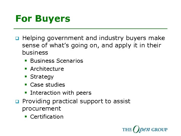 For Buyers q Helping government and industry buyers make sense of what's going on,