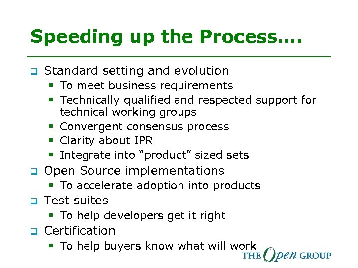 Speeding up the Process…. q Standard setting and evolution § To meet business requirements