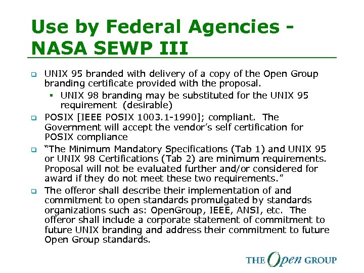 Use by Federal Agencies NASA SEWP III q q UNIX 95 branded with delivery