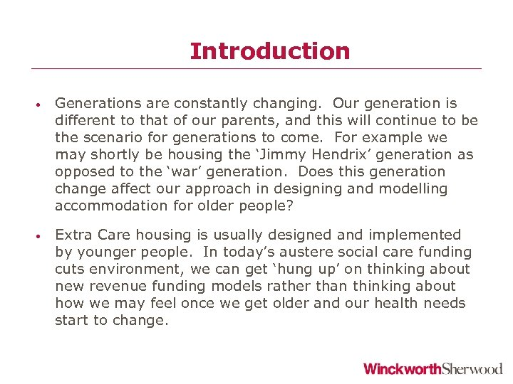 Introduction • • Generations are constantly changing. Our generation is different to that of