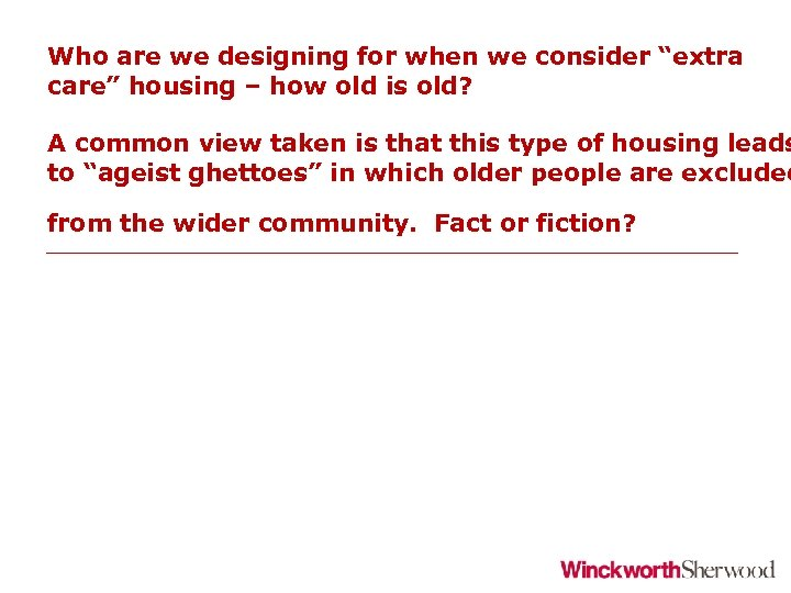 """Who are we designing for when we consider """"extra care"""" housing – how old"""