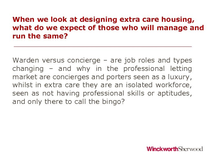 When we look at designing extra care housing, what do we expect of those