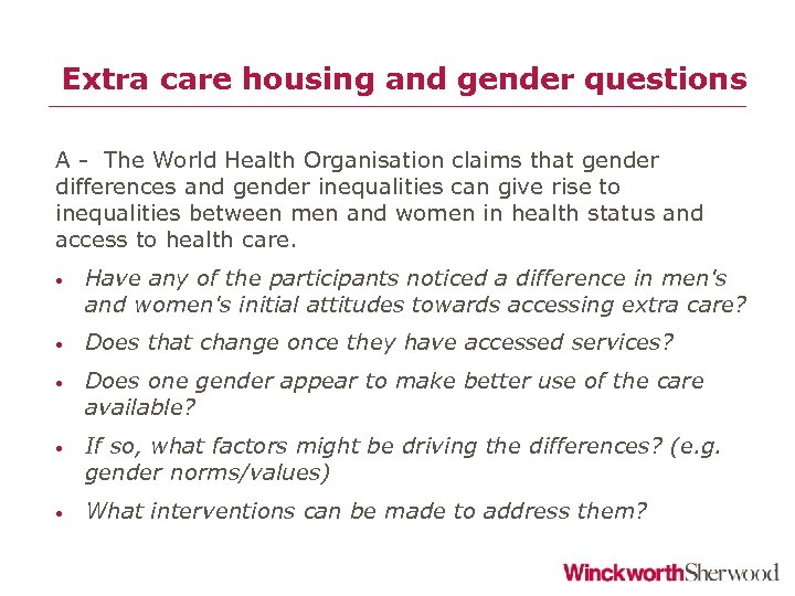 Extra care housing and gender questions A - The World Health Organisation claims that