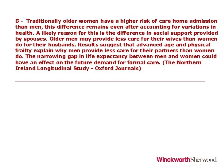 B - Traditionally older women have a higher risk of care home admission than
