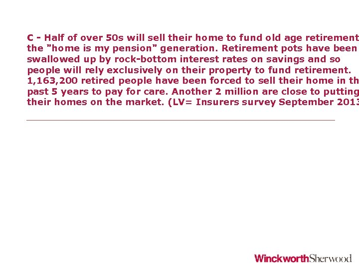 C - Half of over 50 s will sell their home to fund old