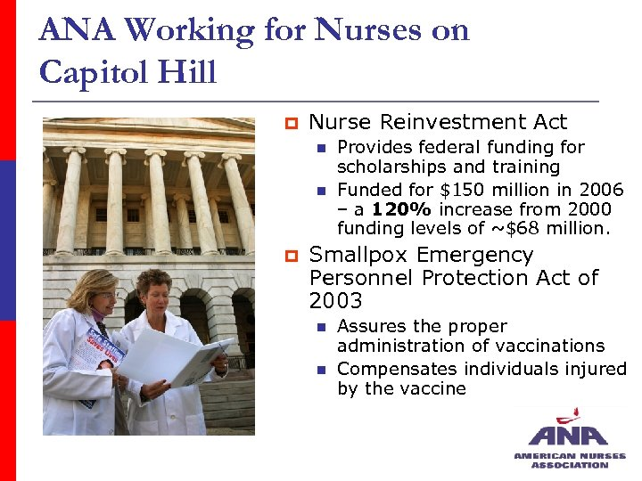 ANA Working for Nurses on Capitol Hill p Nurse Reinvestment Act n n p