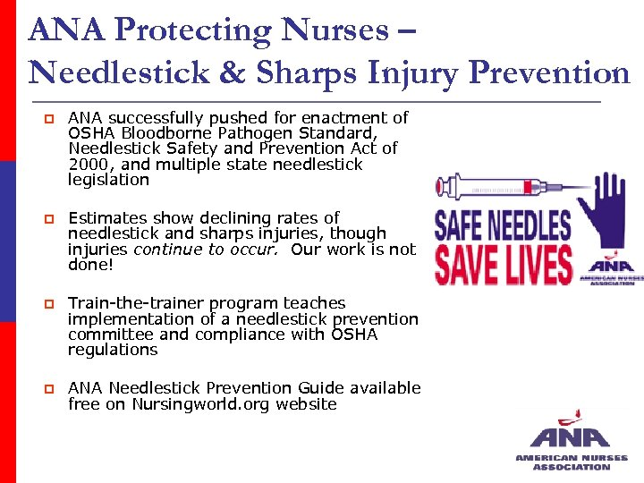ANA Protecting Nurses – Needlestick & Sharps Injury Prevention p ANA successfully pushed for