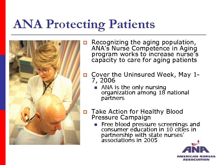 ANA Protecting Patients p Recognizing the aging population, ANA's Nurse Competence in Aging program