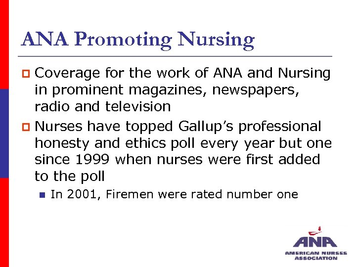 ANA Promoting Nursing Coverage for the work of ANA and Nursing in prominent magazines,