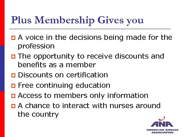 Plus Membership Gives you A voice in the decisions being made for the profession