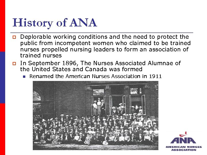 History of ANA p p Deplorable working conditions and the need to protect the
