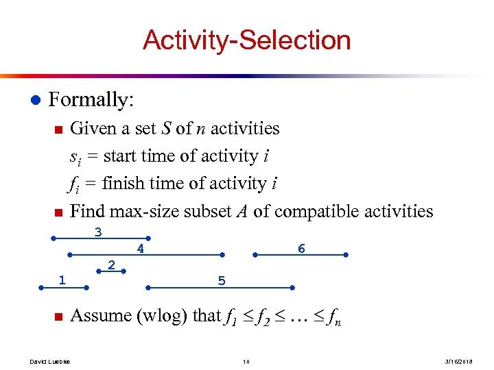 Activity-Selection l Formally: n n Given a set S of n activities si =
