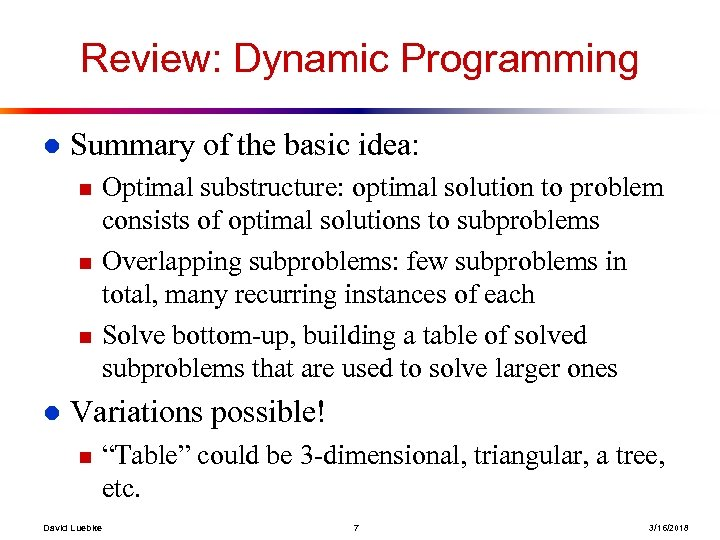 Review: Dynamic Programming l Summary of the basic idea: n n n l Optimal