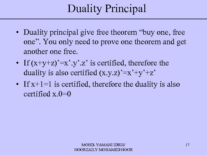 "Duality Principal • Duality principal give free theorem ""buy one, free one"". You only"