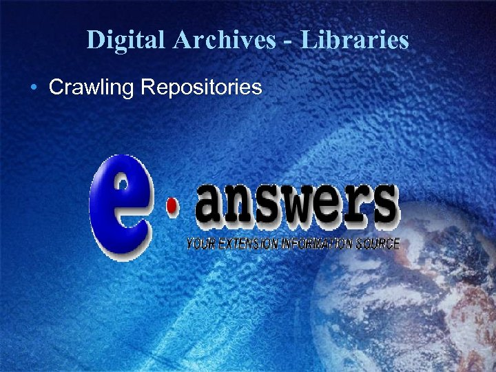 Digital Archives - Libraries • Crawling Repositories