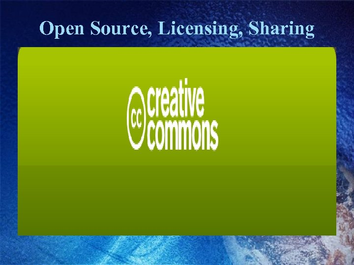 Open Source, Licensing, Sharing