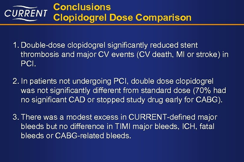 Conclusions Clopidogrel Dose Comparison 1. Double-dose clopidogrel significantly reduced stent thrombosis and major CV