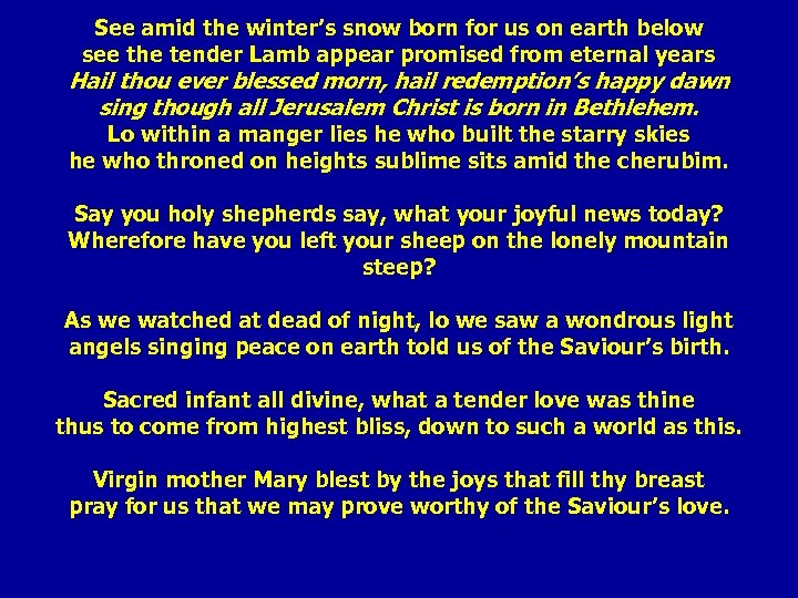 See amid the winter's snow born for us on earth below see the tender