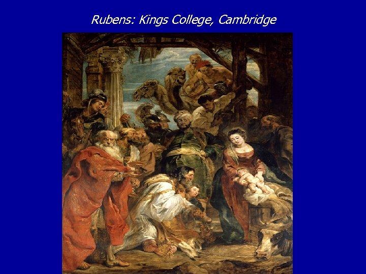 Rubens: Kings College, Cambridge