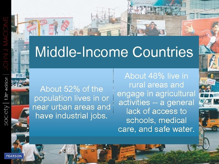 Middle-Income Countries About 48% live in rural areas and About 52% of the engage