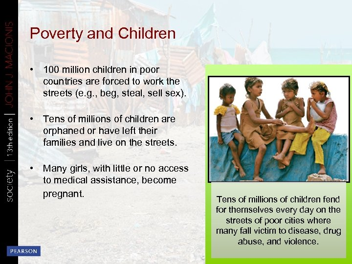 Poverty and Children • 100 million children in poor countries are forced to work