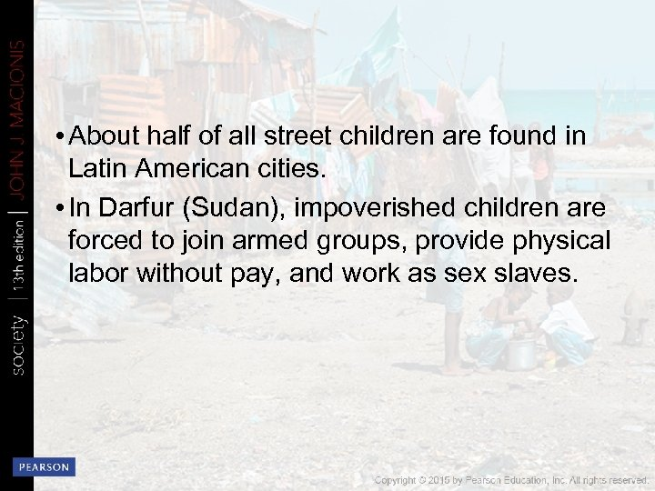 • About half of all street children are found in Latin American cities.