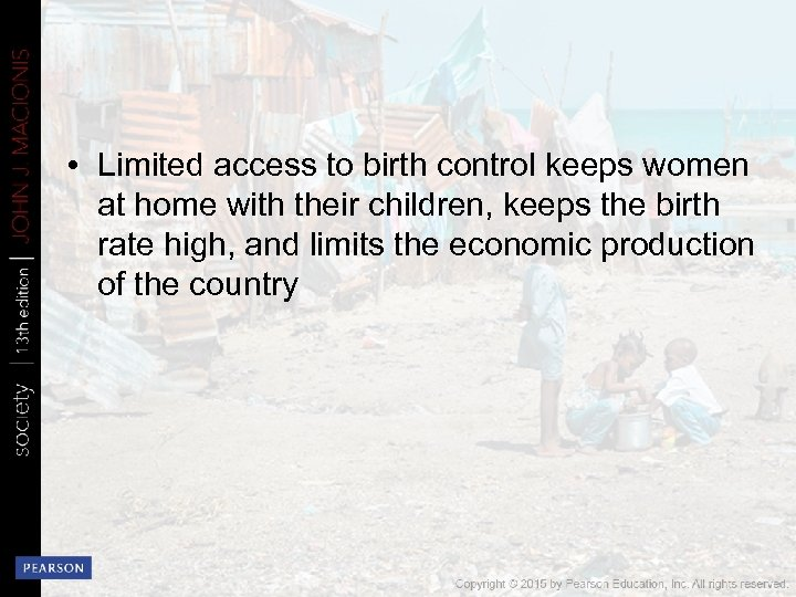 • Limited access to birth control keeps women at home with their children,