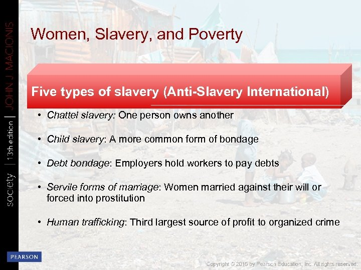 Women, Slavery, and Poverty Five types of slavery (Anti-Slavery International) • Chattel slavery: One