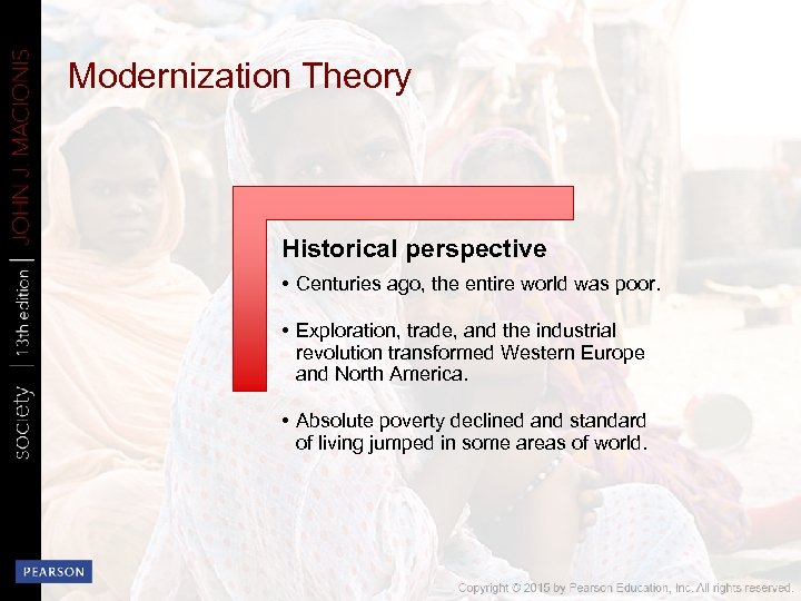 Modernization Theory Historical perspective • Centuries ago, the entire world was poor. • Exploration,
