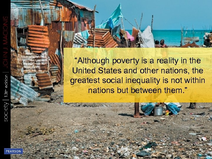 """""""Although poverty is a reality in the United States and other nations, the greatest"""