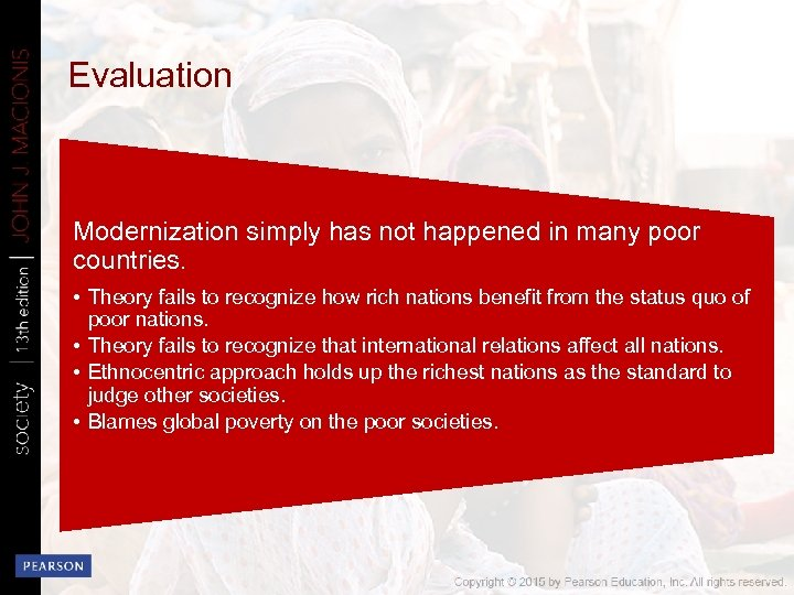 Evaluation Modernization simply has not happened in many poor countries. • Theory fails to