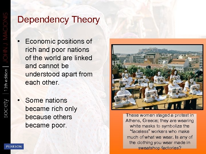 Dependency Theory • Economic positions of rich and poor nations of the world are