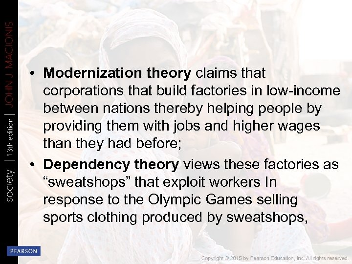 • Modernization theory claims that corporations that build factories in low-income between nations
