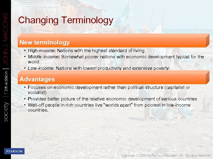 Changing Terminology New terminology • High-income: Nations with the highest standard of living •