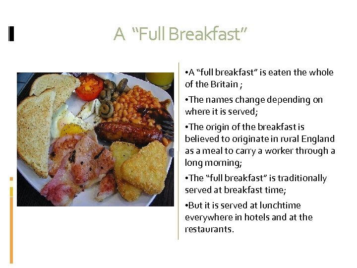 "A ""Full Breakfast"" • A ""full breakfast"" is eaten the whole of the Britain"