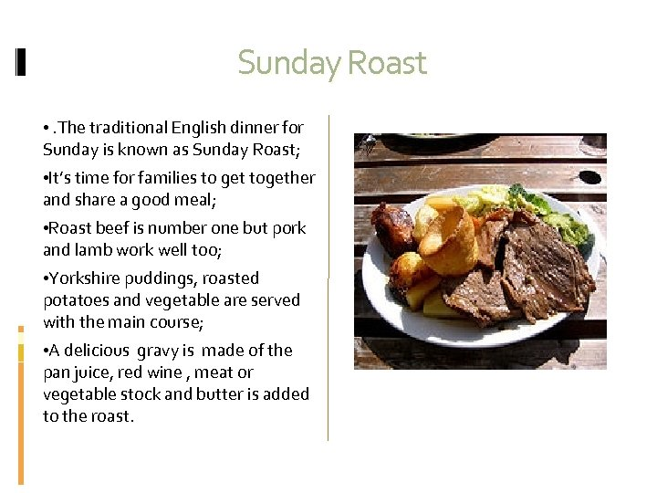 Sunday Roast • . The traditional English dinner for Sunday is known as Sunday
