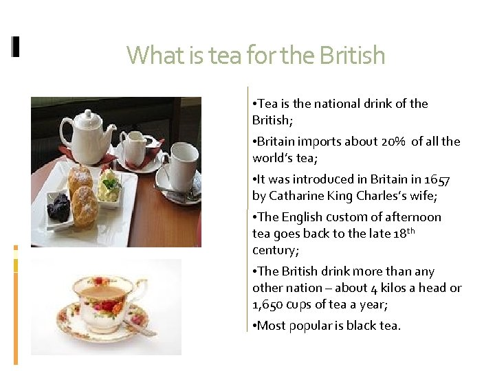 What is tea for the British • Tea is the national drink of the