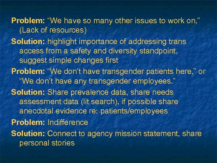 """Problem: """"We have so many other issues to work on, """" (Lack of resources)"""