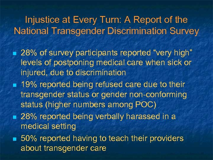 Injustice at Every Turn: A Report of the National Transgender Discrimination Survey n n