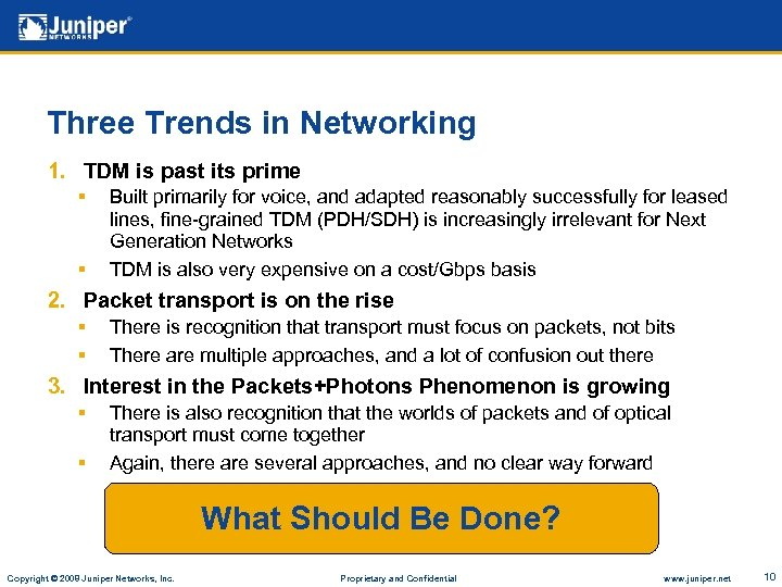 Three Trends in Networking 1. TDM is past its prime § § Built primarily
