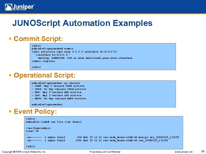 JUNOScript Automation Examples § Commit Script: [edit] admin@re 0 -ganimedes# commit [edit protocols ospf